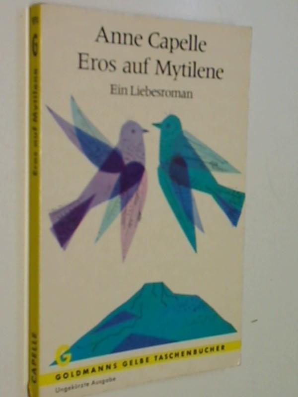 Eros auf Mytilene : Roman. Goldmanns Gelbe Taschenbücher  970.