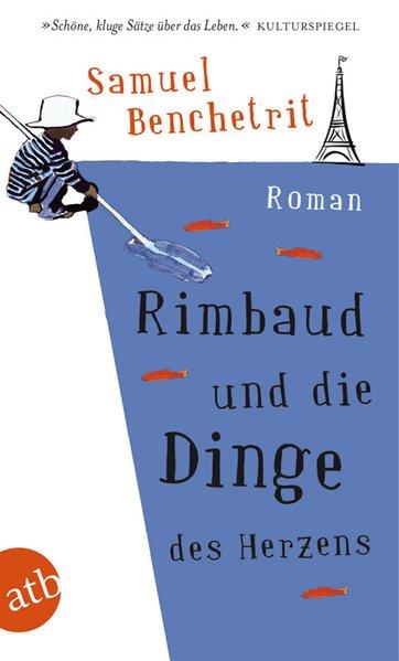 Rimbaud und die Dinge des Herzens. Roman. atb Taschenbuch 2828. 9783746628288