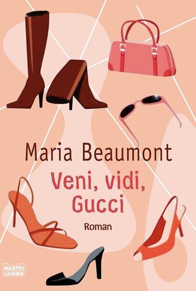 Veni, vidi, Gucci. Roman ,  Bastei Lübbe Taschenbuch 15722. 9783404157228