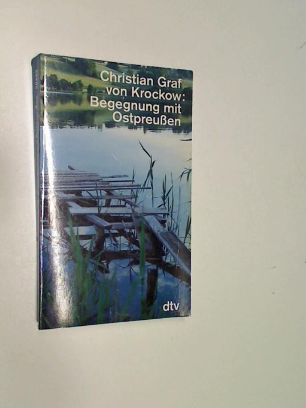 Begegnung mit Ostpreussen.  dtv; 30493 , 9783423304931