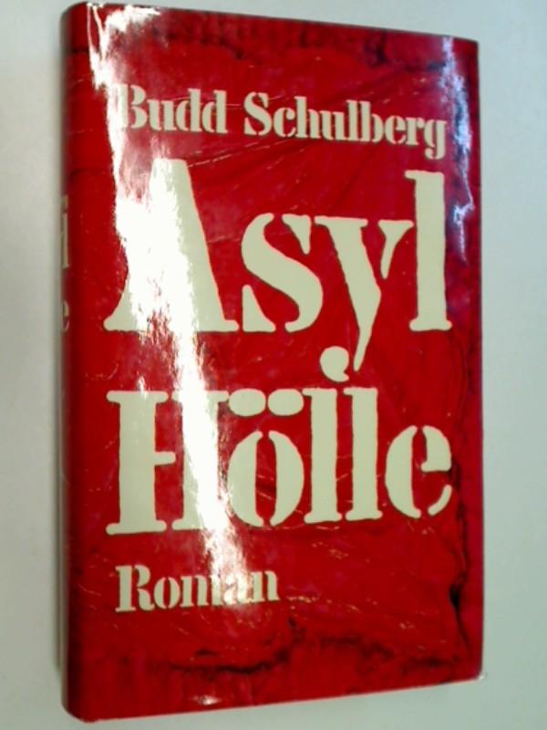 Asyl Hölle : Roman. 3570084257