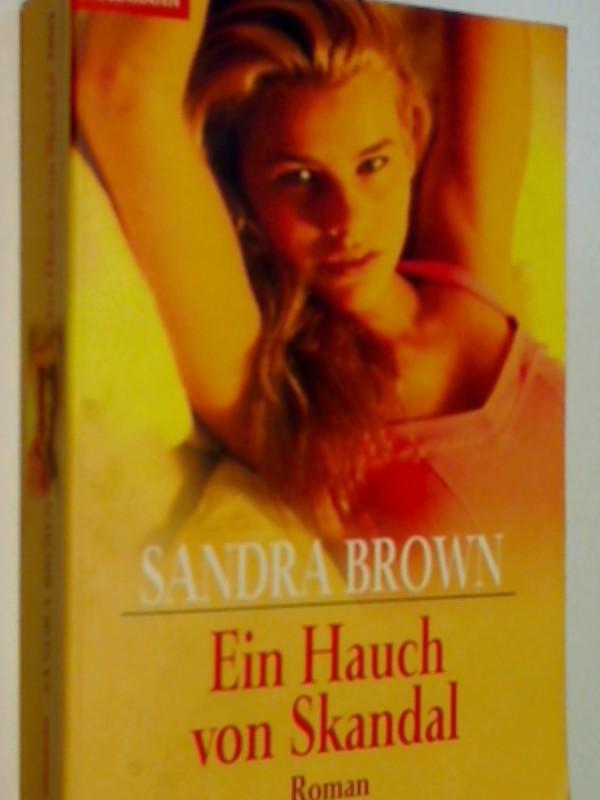 BROWN, SANDRA und Gabriela Prahm: Ein Hauch von Skandal . Roman. Goldmann 42063 ; 3442420636