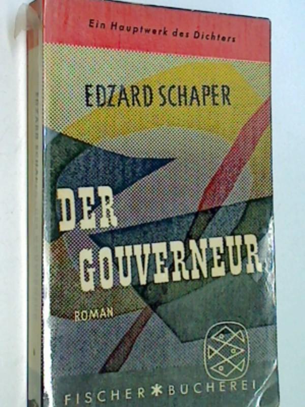 Der Gouverneur oder Der glückselige Schuldner. Fischer Bücherei 157 , 1. Auflage 1957