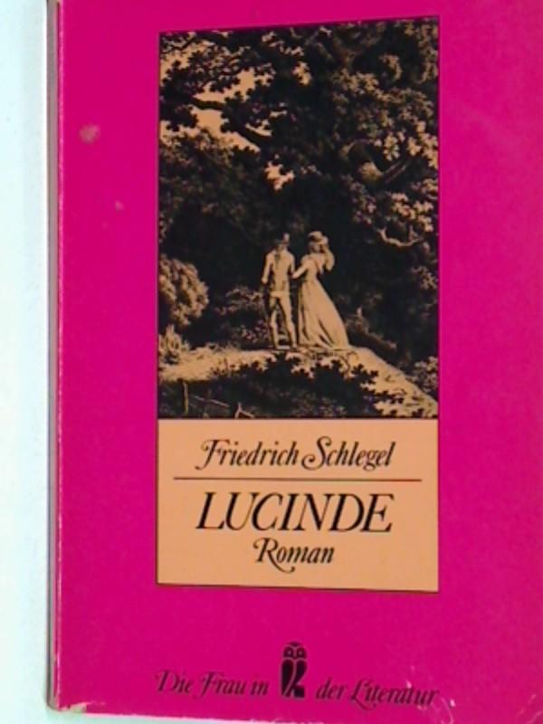 Lucinde Ullstein-Bücher Nr. 30106 : Die Frau in d. Literatur, Mit e. Nachw. von Henriette Beese /  ; 9783548301068 Ungekürzte Ausg.
