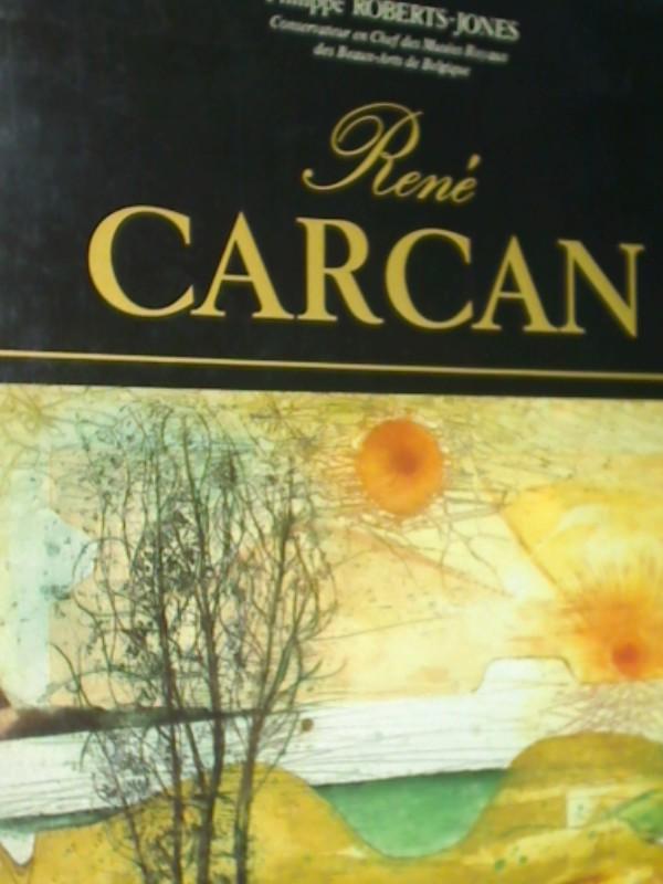 Roberts-Jones, Philippe und Rene Carcan: Rene Carcan , limitiert & nummeriert,  9782871030041, 2871030049