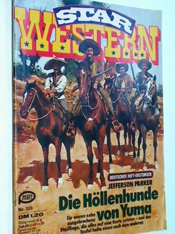Star Western 120 Die Höllenhunde von Yuma, Mai 1978, Pabel Western Roman-Heft