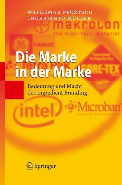 Die Marke in der Marke. Bedeutung und Macht des Ingredient Branding. 9783540300571