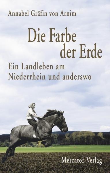 Die Farbe der Erde Ein Landleben am Niederrhein und anderswo, signiert,  9783874633819