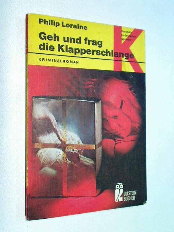 3548117244 - Loraine, Philip: Geh und frag die Klapperschlange. Kriminalroman.  ERSTAUSGABE 1975