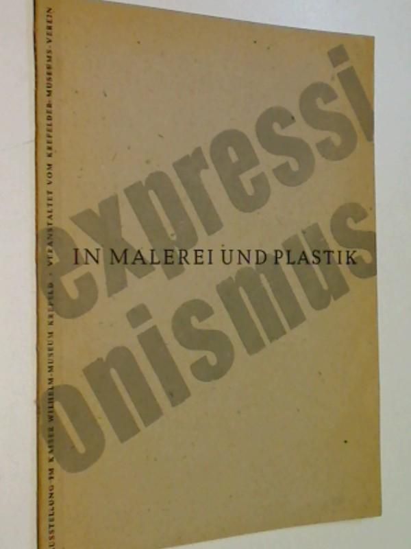 Expressionismus in Malerei und Plastik Vom 15. Dezember 1946 bis 15. Januar 1947 im Kaiser Wilhelm-Museum ( Krefeld)