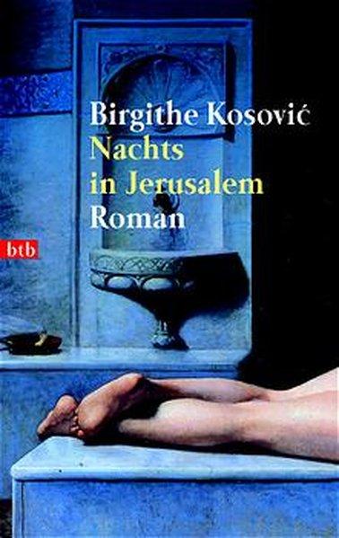 Nachts in Jerusalem. Roman, 1. Auflage, btb 72690 ; 9783442726905