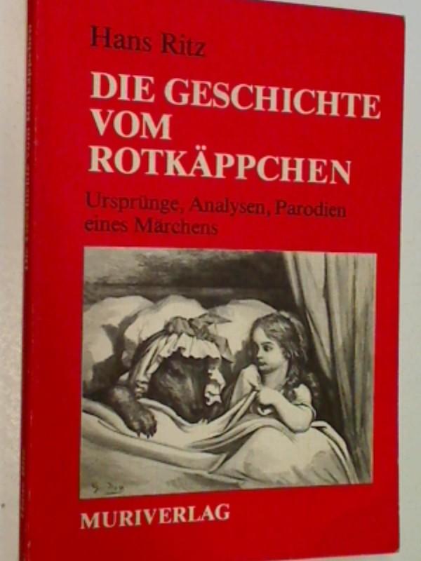 Die Geschichte vom Rotkäppchen : Ursprünge, Analysen, Parodien e. Märchens. ;  3922494048 9783922494041