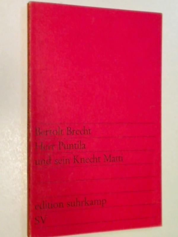 Herr Puntila und sein Knecht Matti : Volksstück. Edition Suhrkamp 105,  9783518101056
