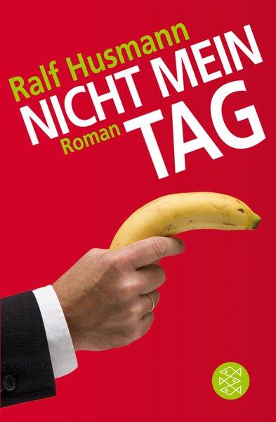Nicht mein Tag. Roman. FISCHER Taschenbuch 17478 ; 9783596174782