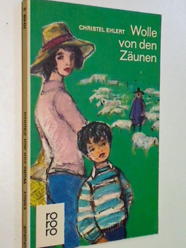 Wolle von den Zäunen : Ein heiterer Lebensbericht. rororo 1048, 3499110482