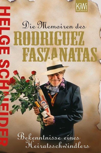 Die Memoiren des Rodriguez Faszanatas - Bekentnisse eines Heiratsschwindlers ; 9783462037289
