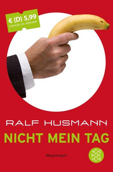 Nicht mein Tag Roman,  Sonderausgabe, FISCHER Taschenbuch 51161, 9783596511617