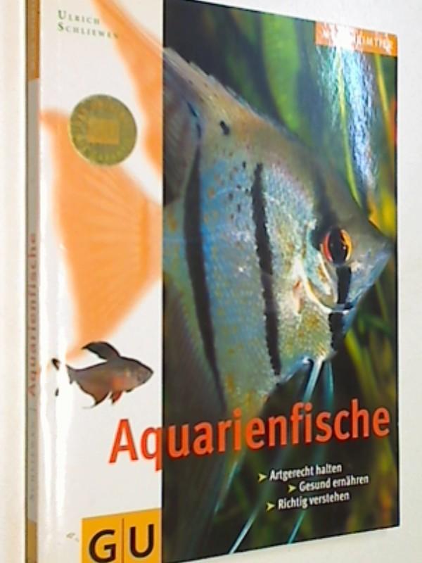 Schliewen, Ulrich: Aquarienfische Artgerecht halten. Gesund ernähren. Richtig verstehen. GU Mein Heimtier ,  9783774250925
