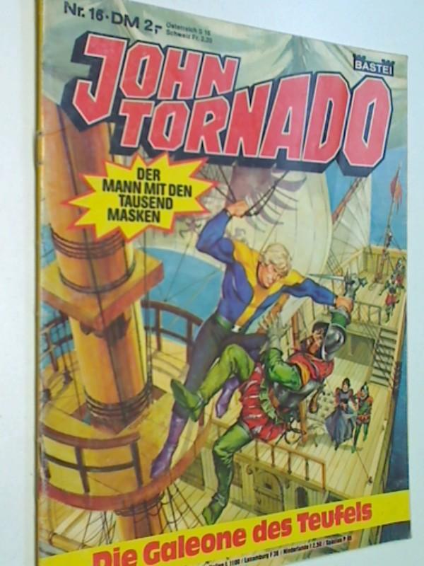 John Tornado 16 Die Galeone des Teufels, mit Stargo Der Kämpfer des Lichts,  Bastei Comic-Magazin