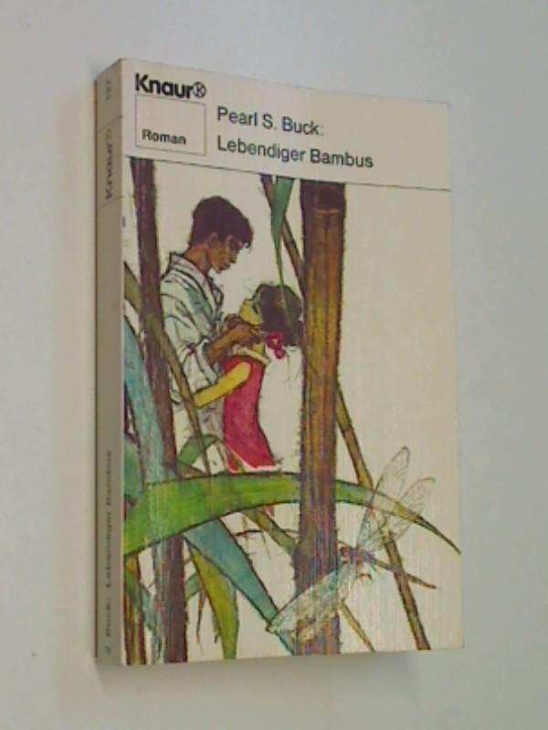 Lebendiger Bambus : Roman ; Knaur Nr. 127  ; 9783426001271