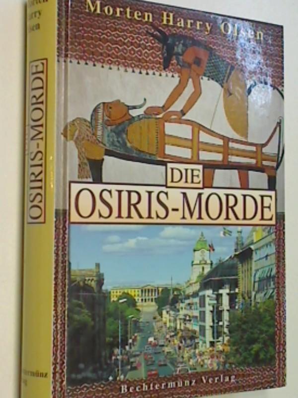 Die Osiris-Morde : Krimi. Aus dem Norweg. von Dagmar Lendt, 9783828966550 ,