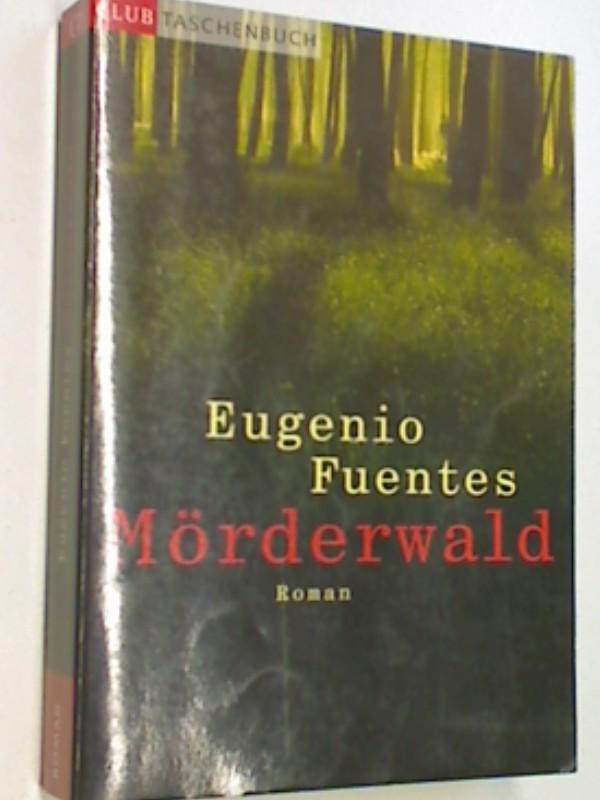 Mörderwald : Kriminalroman.  Club-Taschenbuch