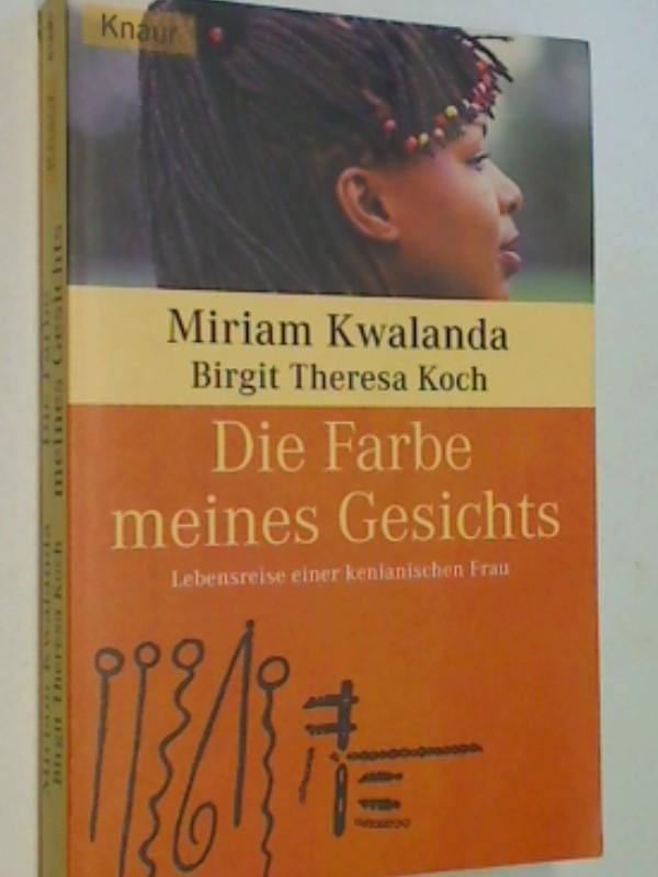 Die Farbe meines Gesichts : Lebensreise einer kenianischen Frau.  Knaur 61683,  9783426616833