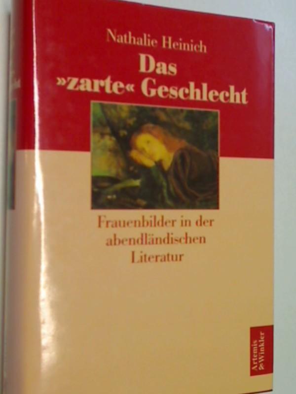 """Das """"zarte"""" Geschlecht : Frauenbilder in der abendländischen Literatur. 9783538070554"""
