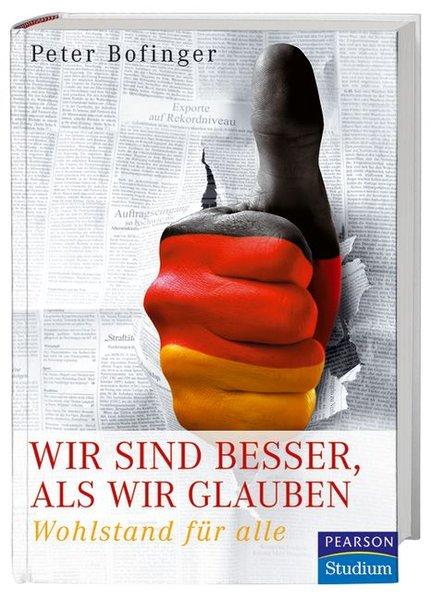 Bofinger, Peter: Wir sind besser, als wir glauben Wohlstand für alle  9783827371386