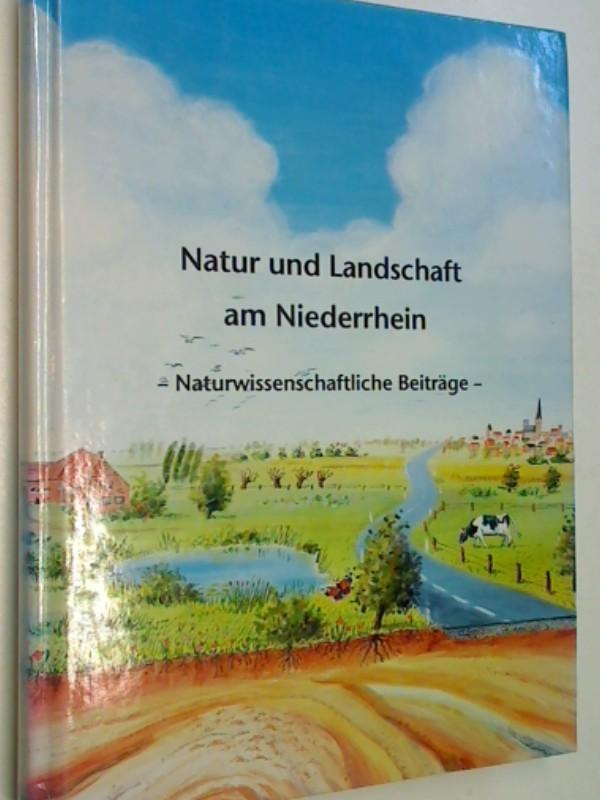 Natur und Landschaft am Niederrhein : naturwissenschaftliche Beiträge ; Festschrift zum 80. Geburtstag von Hans-Wilhelm Quitzow. Niederrheinische Landeskunde  Bd. 10 3980138712 9783980138710