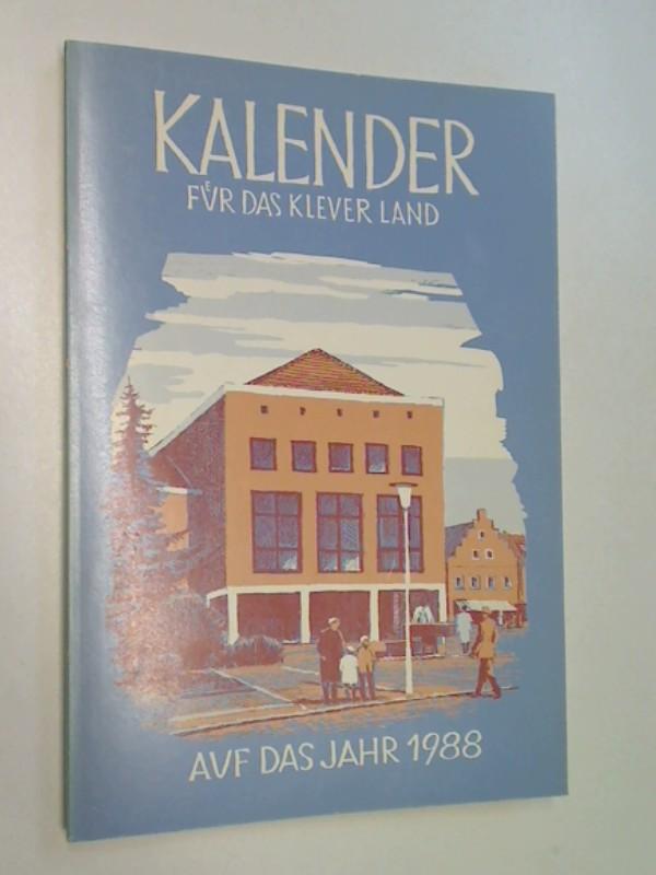 Kalender für das Klever Land 1988 Die Handfeste der Stadt Uedem v. 5.1.1359 ( Kleve Heimatbuch, Heimatkalender, Jahrbuch )