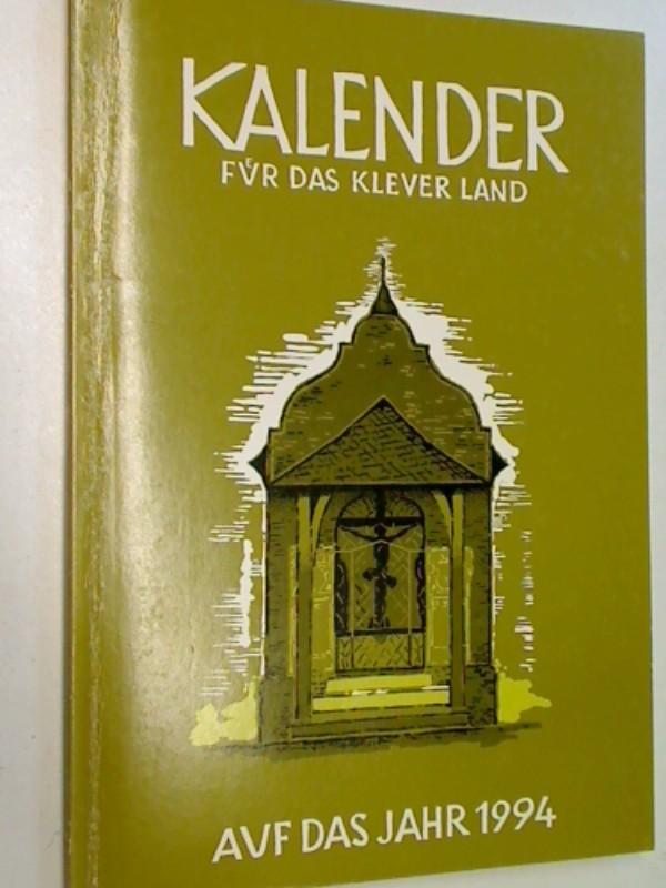 Kalender für das Klever Land 1994 ( Kleve Heimatbuch, Heimatkalender, Jahrbuch )