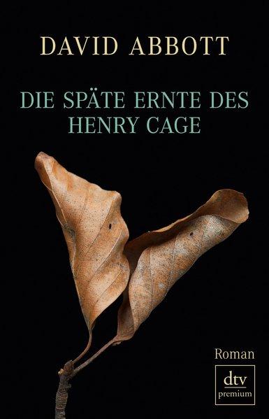Die späte Ernte des Henry Cage. Roman, dtv premium, 9783423248488