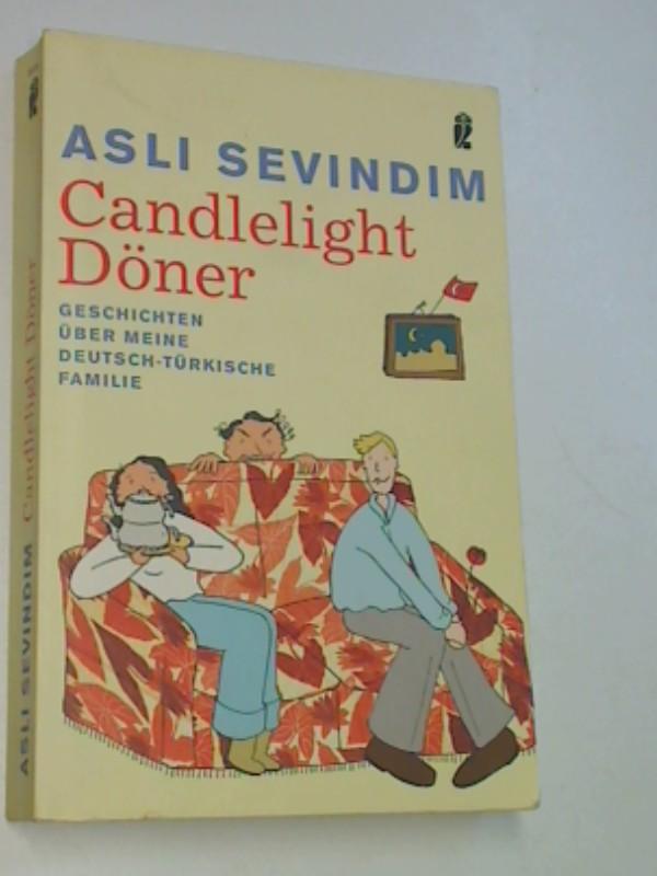 Candlelight Döner. Geschichten über meine deutsch-türkische Familie. Ullstein Taschenbuch 26367. 9783548263670
