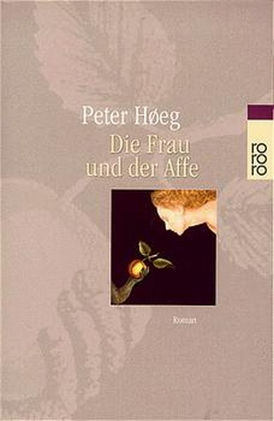 HOEG, PETER und Monika Wesemann: Die Frau und der Affe. rororo Taschenbuch 22844. 9783499228445