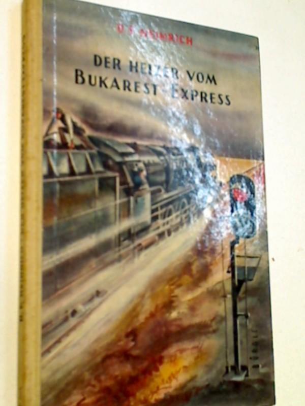 Heinrich, Otto Franz: Der Heizer vom Bukarest-Express. (1953)