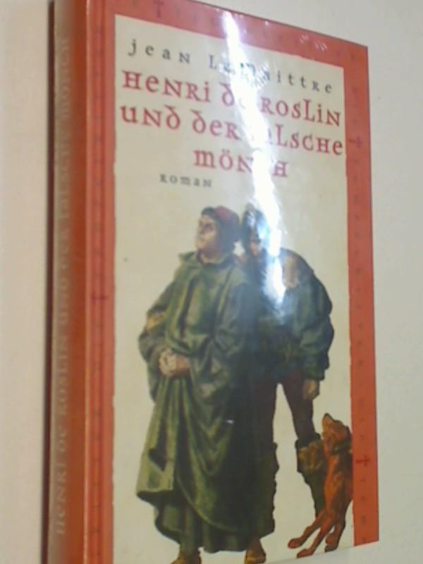 Henri de Roslin und der falsche Mönch. Historischer Roman, Reihe Die Tempelritter, OVP