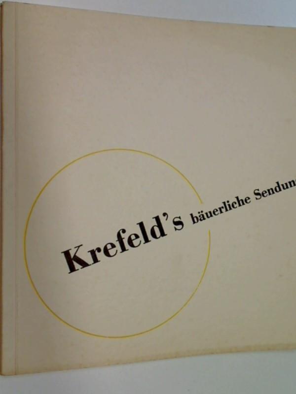 Krefeld's bäuerliche Sendung. Hrsg. von der Stadtverwaltung Krefeld (1933 ?)