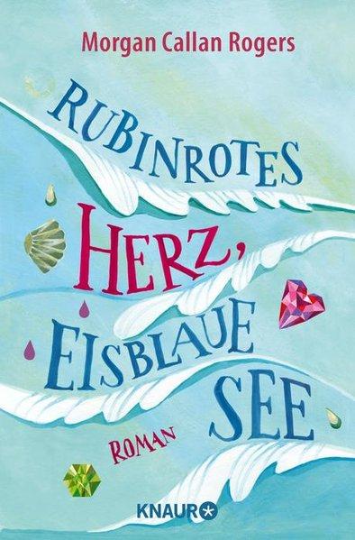 Rubinrotes Herz, eisblaue See ; Roman ; 9783426509562