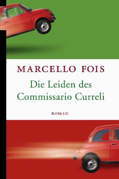 Die Leiden des Commissario Curreli ; Krimi Roman ; 9783548605333