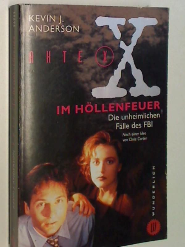 Akte X: Im Höllenfeuer Die unheimlichen Fälle des FBI. Nach einer Idee von Chris Carter , Wunderlich  Taschenbuch 26203, 9783499262036