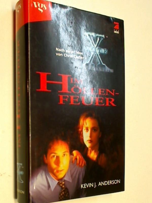 Akte X - die unheimlichen Fälle des FBI. Im Höllenfeuer : Roman. 1. Auflage 1996,  9783802523809 3802523806