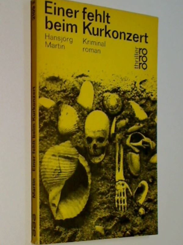 Einer fehlt beim Kurkonzert : Kriminalroman.  rororo-thriller 2109 ; 3499421097 9783499421099
