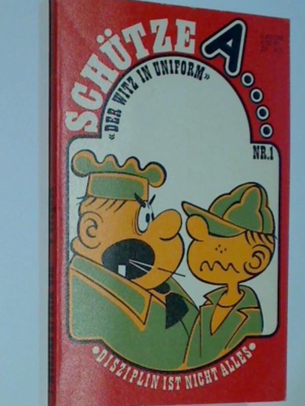 Walker, Mort: Schütze A  1 Disziplin ist nicht alles , Der Witz in Uniform , 1977, Illu Press Comic Taschenbuch ( Beetle Bailey)