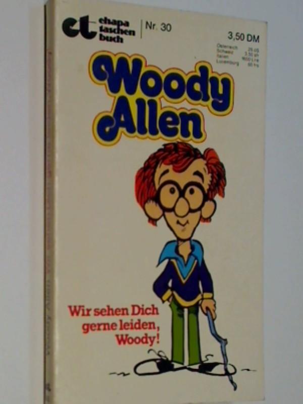 et ehapa taschenbuch Nr. 30 Woddy Allen Wir sehen dich gerne leiden, 1979 Ehapa Comic