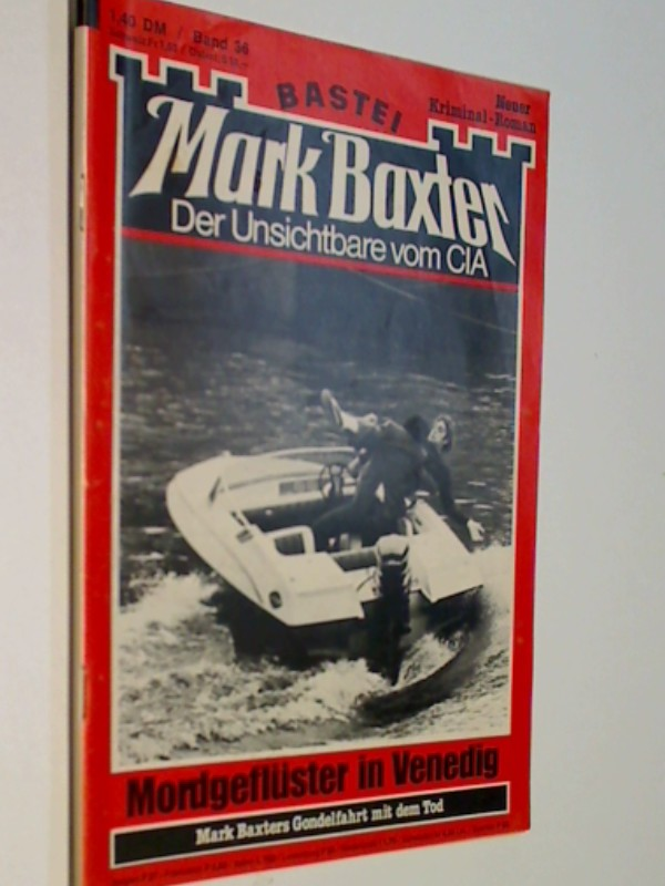 Mark Baxter 36 Mordgeflüster in Venedig , Foto- Cover,  (Der Unsichtbare vom CIA) Bastei Roman-Heft