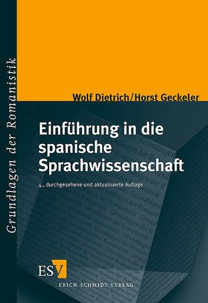 Einführung in die spanische Sprachwissenschaft Ein Lehr- und Arbeitsbuch,4., durchgesehene und aktualisierte Auflage,  9783503061884