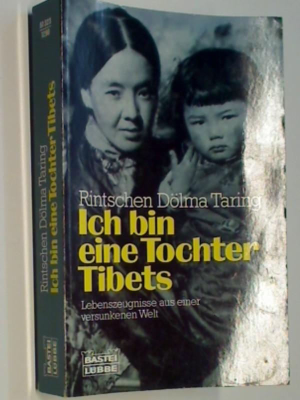 Ich bin eine Tochter Tibets : Lebenszeugnisse aus einer versunkenen Welt. Bastei61323 : Biographie,  9783404613236