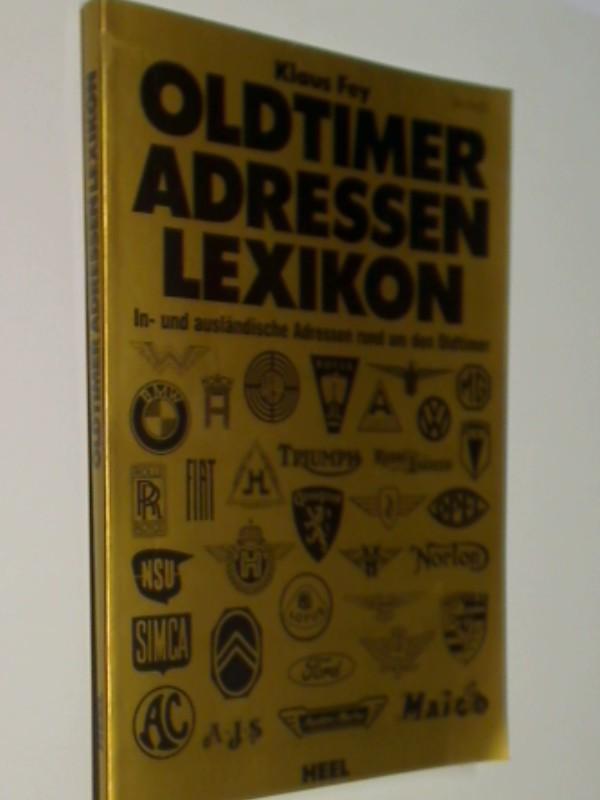 Oldtimer-Adressen-Lexikon. Oldtimer-Adressen-Lexikon  1984,  3922858228 , 9783922858225