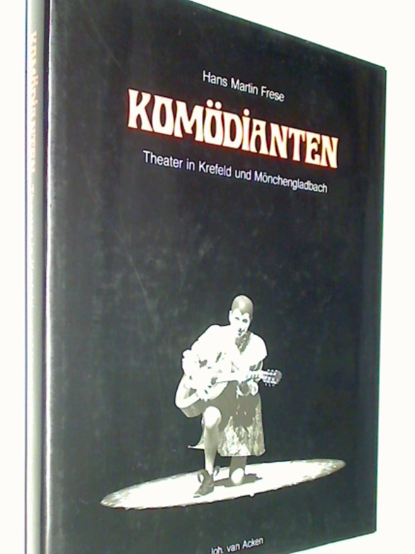 Komödianten. Theater in Krefeld und Mönchengladbach. 3923140118